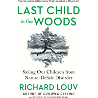 Last Child in the Woods: Saving Our Children From Nature-Def…