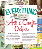 The Everything Guide to Selling Arts & Crafts Online: How to…