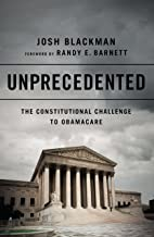 Unprecedented: The Constitutional Challenge to Obamacare (English Edition)