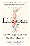 Lifespan: Why We Age – and Why We Don't Have To (English Edi…