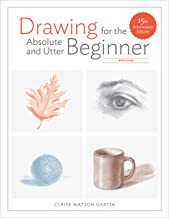 Drawing for the Absolute and Utter Beginner, Revised: 15th Anniversary Edition (English Edition)