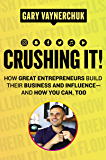Crushing It!: How Great Entrepreneurs Build Their Business a…