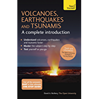 Volcanoes, Earthquakes and Tsunamis: A Complete Introduction…
