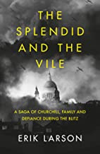 The Splendid and the Vile: A Saga of Churchill, Family and Defiance During the Blitz (English Edition)