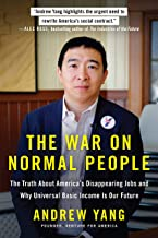 The War on Normal People: The Truth About America's Disappearing Jobs and Why Universal Basic Income Is Our Future (Englis...