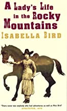 A Lady's Life In The Rocky Mountains (Virago classic non-fiction Book 789) (English Edition)