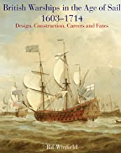 British Warships in the Age of Sail, 1603–1714: Design, Construction, Careers and Fates (English Edition)