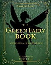 The Green Fairy Book: Complete and Unabridged (Andrew Lang Fairy Book Series 3) (English Edition)