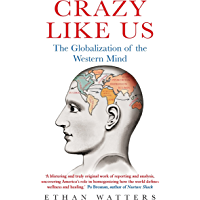 Crazy Like Us: The Globalization of the Western Mind (Englis…
