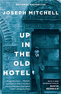 """Up in the Old Hotel: Reportage from """"the New Yorker"""" (English Edition)"""