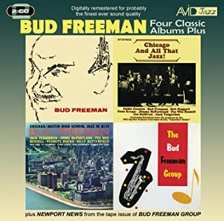 Four Classic Albums Plus(Bud Freeman / Chicago And All That Jazz / Chicago- Austin High School Jazz In Hi-Fi / The Bud Fre...