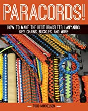 Paracord!: How to Make the Best Bracelets, Lanyards, Key Chains, Buckles, and More (English Edition)