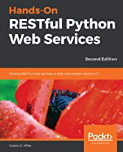 Hands-On RESTful Python Web Services: Develop RESTful web services or APIs with modern Python 3.7, 2nd Edition (English Ed...
