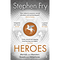 Heroes: The myths of the Ancient Greek heroes retold (Stephe…