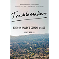 Troublemakers: Silicon Valley's Coming of Age (English Editi…