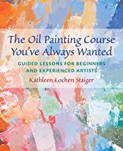 The Oil Painting Course You've Always Wanted: Guided Lessons for Beginners and Experienced Artists (English Edition)
