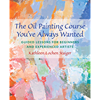 The Oil Painting Course You've Always Wanted: Guided Lessons…