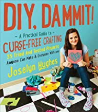 DIY, Dammit!: A Practical Guide to Curse-Free Crafting (English Edition)