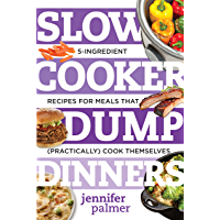 Slow Cooker Dump Dinners: 5-Ingredient Recipes for Meals Tha…