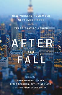 After the Fall: New Yorkers Remember September 2001 and the Years That Followed (English Edition)