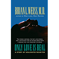 Only Love is Real: A Story of Soulmates Reunited (English Ed…