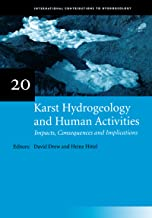 Karst Hydrogeology and Human Activities: Impacts, Consequences and Implications: IAH International Contributions to Hydrog...