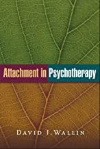 Attachment in Psychotherapy (English Edition)