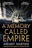 A Memory Called Empire: Winner of the 2020 Hugo Award for Be…