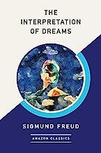 The Interpretation of Dreams (AmazonClassics Edition) (English Edition)