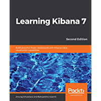 Learning Kibana 7: Build powerful Elastic dashboards with Ki…