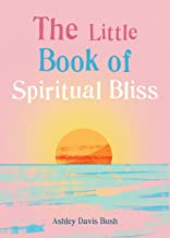 The Little Book of Spiritual Bliss (The Little Book Series) (English Edition)