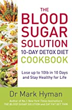 The Blood Sugar Solution 10-Day Detox Diet Cookbook: Lose up to 10lb in 10 days and stay healthy for life (English Edition)