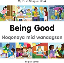 My First Bilingual Book–Being Good (English–Somali) (English Edition)