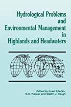 Hydrological Problems and Environmental Management in Highlands and Headwaters: Updating the Proceedings of the First and ...