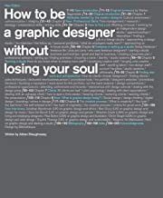 How to be a Graphic Designer Without Losing Your Soul, 2nd Edition (English Edition)