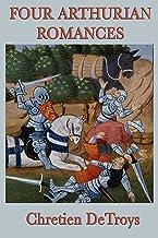 Four Arthurian Romances: Complete (English Edition)