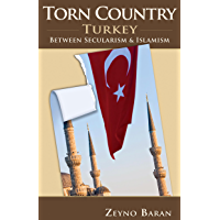 Torn Country: Turkey between Secularism and Islamism (Hoover…