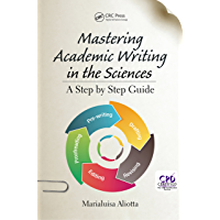 Mastering Academic Writing in the Sciences: A Step-by-Step G…