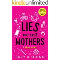 Lies We Tell Mothers: A True Story (English Edition)