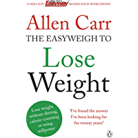 Allen Carr's Easyweigh to Lose Weight: The revolutionary met…