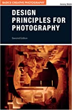 Design Principles for Photography (Basics Creative Photography) (English Edition)