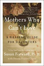 Mothers Who Can't Love: A Healing Guide for Daughters (English Edition)