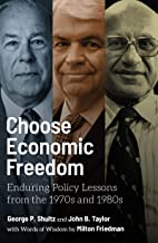 Choose Economic Freedom: Enduring Policy Lessons from the 1970s and 1980s (English Edition)