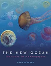 The New Ocean: The Fate of Life in a Changing Sea (English Edition)