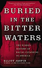 Buried in the Bitter Waters: The Hidden History of Racial Cleansing in America (English Edition)