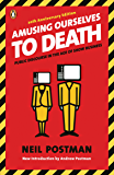 Amusing Ourselves to Death: Public Discourse in the Age of S…