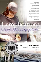 Complications: A Surgeon's Notes on an Imperfect Science (English Edition)