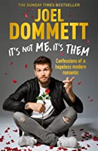 It's Not Me, It's Them: Confessions of a hopeless modern romantic - THE SUNDAY TIMES BESTSELLER (English Edition)