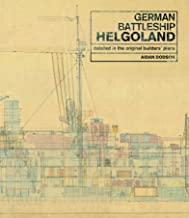 German Battleship Helgoland: As Detailed in the Original Builders' Plans (English Edition)