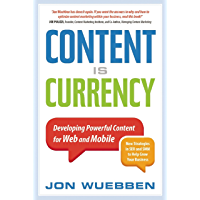 Content is Currency: Developing Powerful Content for Web and…